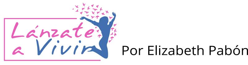 Lanzate a Vivir por Elizabeth Pabón